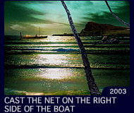 CAST THE NET ON THE RIGHT SIDE OF THE BOAT