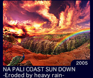 NA PALI COAST SUN DOWN -Eroded by heavy rain-