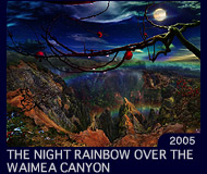 THE NIGHT RAINBOW OVER THE WAIMEA CANYON